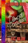 Guava Red: Almost Paradise - T.C. Blue