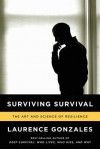Surviving Survival: The Art and Science of Resilience - Laurence Gonzales
