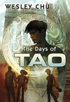 The Days of Tao - Wesley Chu