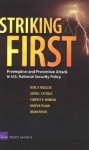 Striking First: Preemptive and Preventive Attack in U.S. National Security Policy - Karl P. Mueller, Mueller, Karl P. Mueller, Karl P.