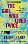 The Girl Who Lived Twice - David Lagercrantz