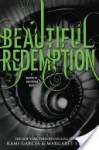 Beautiful Redemption - Kami Garcia, Margaret Stohl