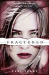Fractured - Teri Terry