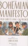 Bohemian Manifesto: A Field Guide to Living on the Edge - Laren Stover, Paul Gregory Himmelein, Patrisha Robertson, Izak