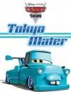 Cars Toon: Tokyo Mater - Walt Disney Company, Disney Storybook Art Team