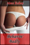 Behavin' Badly - Alex Exley