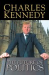 The Future of Politics (text only) - Charles Kennedy