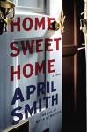 Home Sweet Home: A novel - April Smith