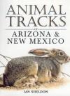 Animal Tracks of Arizona & New Mexico - Ian Sheldon