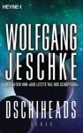 Dschiheads: Roman (German Edition) - Wolfgang Jeschke