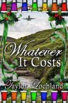 Whatever it Costs - Taylor Lochland
