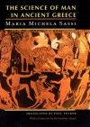 The Science of Man in Ancient Greece - Maria Michela Sassi, Paul Tucker