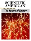 The Future of Energy: Earth, Wind and Fire - Editors of Scientific American Magazine