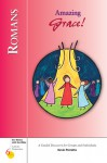 Romans: Amazing Grace! : A Guided Discovery for Groups and Individuals (Six Weeks With the Bible) - Kevin Perrotta
