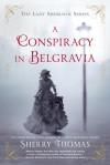 A Conspiracy in Belgravia (The Lady Sherlock Series) - Sherry Thomas