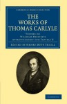 The Works of Thomas Carlyle - Thomas Carlyle, Johann Wolfgang von Goethe, Henry Duff Traill