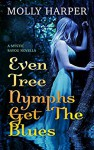 Even Tree Nymphs Get the Blues (Mystic Bayou Book 3) - Molly Harper