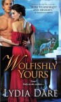 Wolfishly Yours by Dare, Lydia (2012) Mass Market Paperback - Lydia Dare