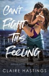 Can't Fight This Feeling (Indigo Royal Resort #1) - Claire Hastings
