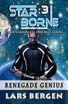 Renegade Genius: Star Borne: 3 - Lars Bergen, Sharon Delarose