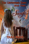 The Unfinished Song - Book 3: Sacrifice - Tara Maya