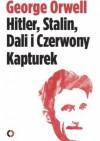Hitler, Stalin, Dali i Czerwony Kapturek - Bartłomiej Zborski, George Orwell