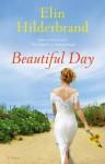 Beautiful Day: A Novel - Elin Hilderbrand