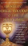 Mystery, Magic, Voodoo & The Holy Grail - Traci Harding, Louise Katz, Caiseal Mór, Ian Irvine, Beverly Harper, Kim Wilkins, Tess Williams, Louise Cusack, Julia Stiles