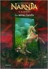 La última batalla (Las Crónicas de Narnia) - C.S. Lewis