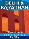 Delhi & Rajasthan - Blue Guide Chapter (from Blue Guide India) - Sam Miller