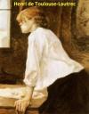 360 Color Paintings of Henri de Toulouse-Lautrec - French Post Impressionist Painter (November 24, 1864 - September 9, 1901) - Jacek Michalak, Henri De Toulouse-Lautrec
