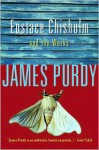 Eustace Chisholm and the Works - James Purdy