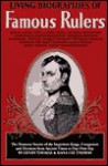 Living Biographies of Famous Rulers - Dana Lee Thomas