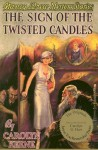 The Sign of the Twisted Candles - Carolyn Hart, Carolyn Keene