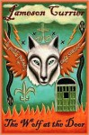The Wolf at the Door - Jameson Currier