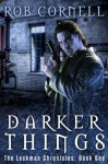 Darker Things - Rob Cornell