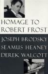 Homage to Robert Frost - Joseph Brodsky, Derek Walcott, Seamus Heaney