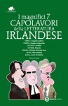 I magnifici 7 capolavori della letteratura irlandese (eNewton Classici) (Italian Edition) - Swift, Sterne, Le Fanu, Stoker, Wilde, Yeats, Joyce