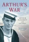 Arthur's War - Arthur Bancroft, John Harman