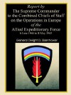 Report By The Supreme Commander To The Combined Chiefs Of Staff On The Operations In Europe Of The Allied Expeditionary Force 6 June 1944 To 8 May 1945 - Dwight D. Eisenhower