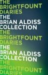 The Brightfount Diaries. Brian Aldiss - Brian W. Aldiss