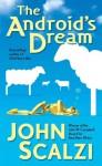 The Android's Dream - John Scalzi, Wil Wheaton