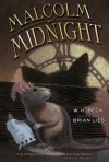 Malcolm at Midnight - W. H. Beck, Brian Lies