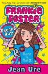 Frankie Foster Freaks Out! - Jean Ure
