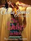 The Duke Is Mine - Eloisa James, Susan Duerden