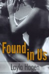 Found in Us - Layla Hagen