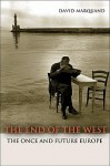 The End of the West: The Once and Future Europe - David Marquand