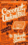 Coconut Unlimited - Nikesh Shukla