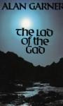 The Lad Of The Gad - Alan Garner