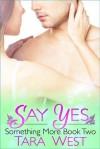 Say Yes - Tara West